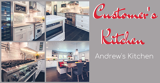 Special Edition of Customer's Kitchen: Andrew's Kitchen