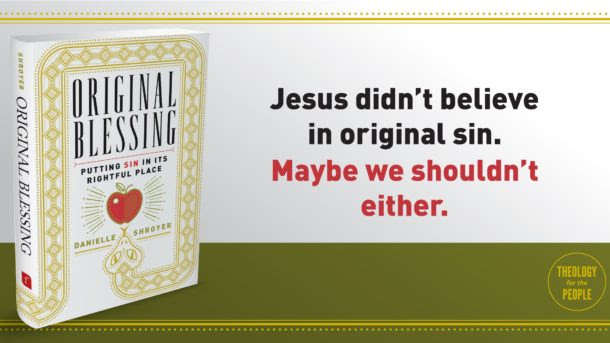 http://danielleshroyer.com/wp-content/uploads/Original-Sin-banner-Jesus-didnt-believe-9781451496765-e1472658778417-610x343.jpg