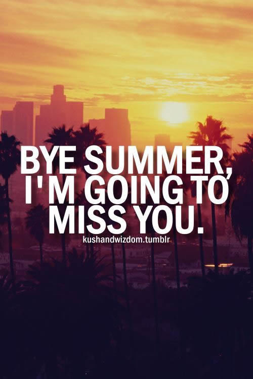 Bye Summer Im Going To Miss You Pictures Photos And Images For