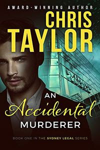 An Accidental Murderer by Chris Taylor