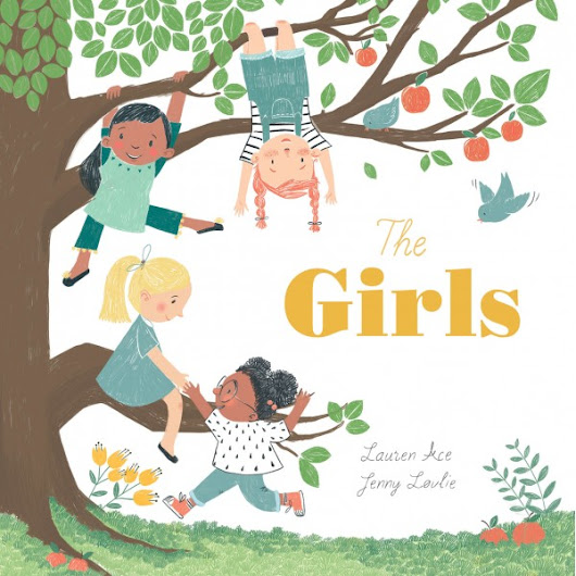 The Girls by Lauren Ace and Jenny Løvlie · Story Snug