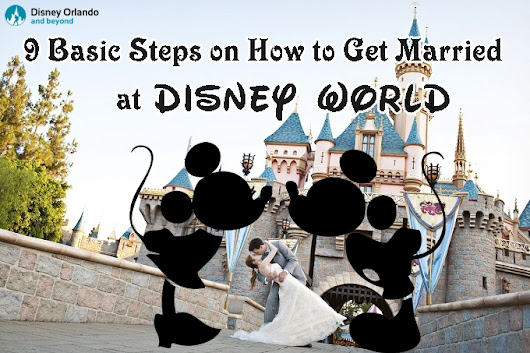 9 Basic Steps on How to Get Married at Disney World - Disney Orlando And Beyond