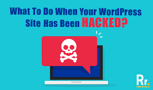 What To Do When Your WordPress Site Has Been Hacked?