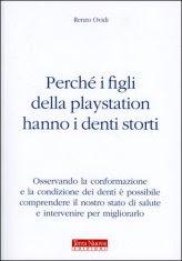 Perchè i Figli della Playstation hanno i denti storti
