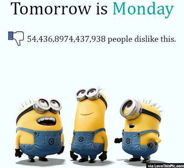 Funny Tomorrow Is Monday Minion Quote Pictures Photos And Images
