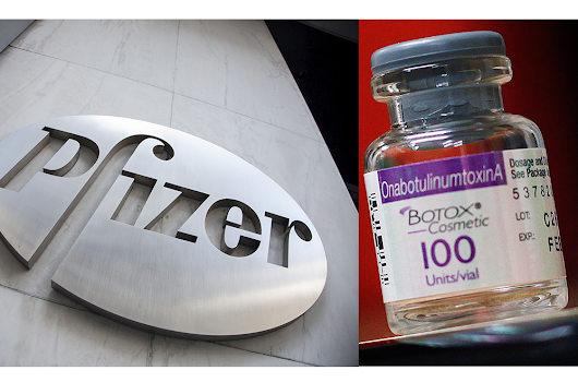 Pfizer is Buying Botox Parent Company Allergan in $160B Deal