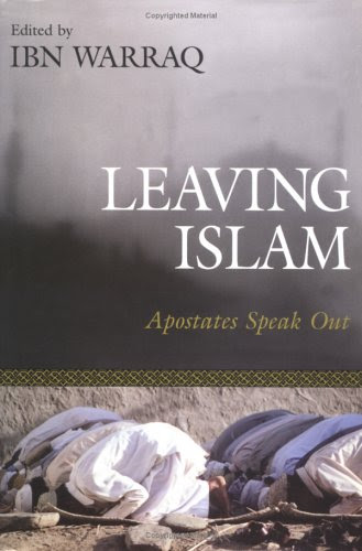 Leaving Islam: Apostates Speak Out (Hardcover) by Ibn Warraq.