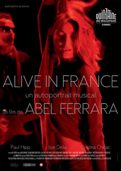Cannes 2017/ Alive in France d'Abel Ferrara : critique | CineChronicle