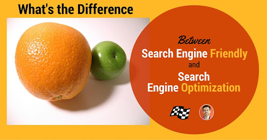 Search Engine Friendly Sites vs. Search Engine Optimized Sites | SEJ
