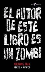 El autor de este libro es un zombi Javier Martínez