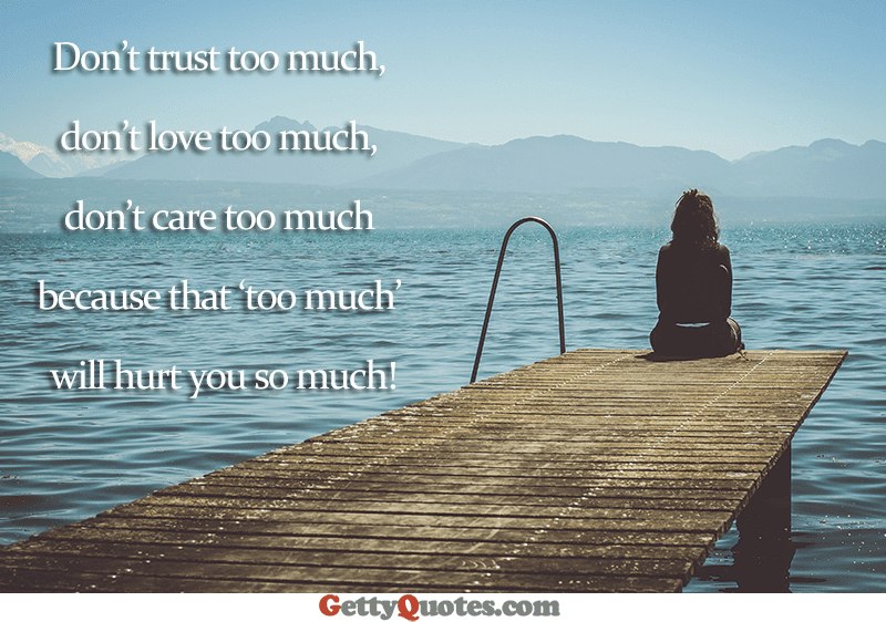 Dont Love Too Much All The Best Quotes At Gettyquotes