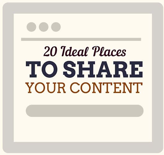 20 Ideal Places To Share Your Content [Infographic]