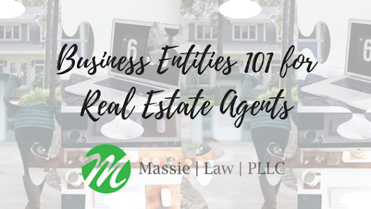 Business Entities 101 for Real Estate Agents