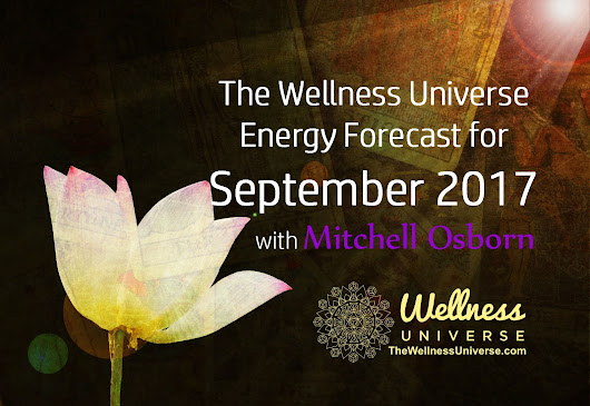 Energy Forecast for September with Mitchell Osborn - The Wellness Universe Blog