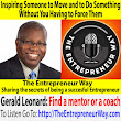 463: Inspiring Someone to Move and to Do Something Without You Having to Force Them with Gerald Leonard Founder and Owner of Principles of Execution LLC - The Entrepreneur Way