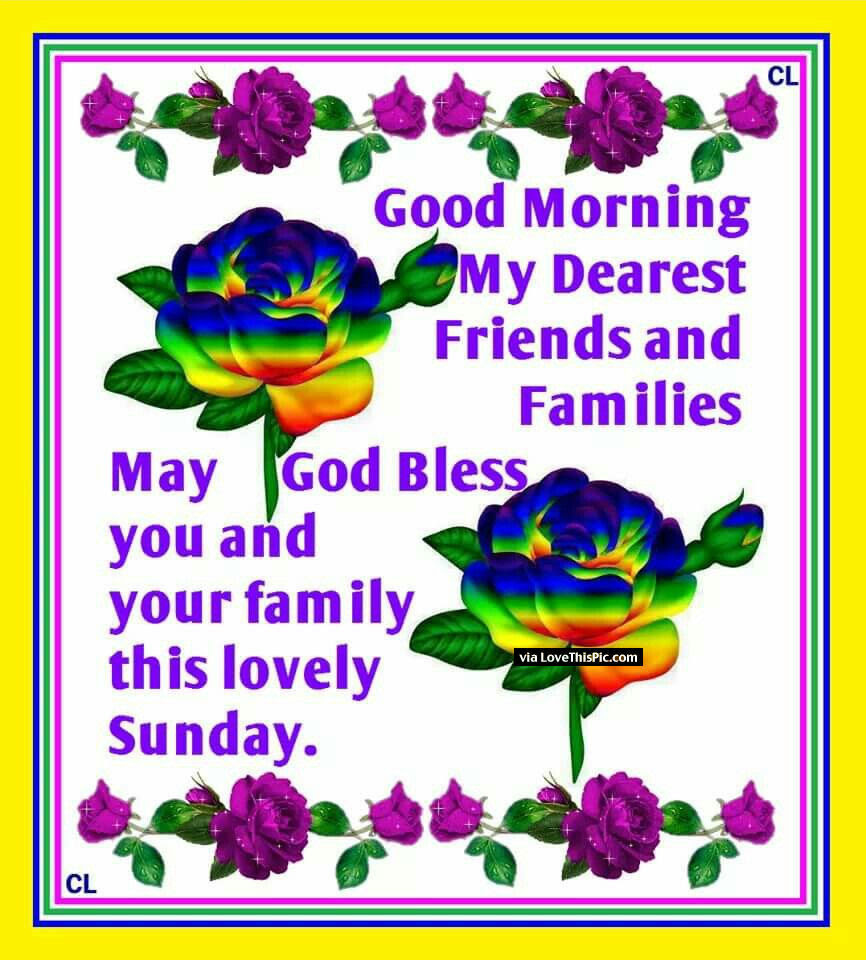 Good Morning Family And Friends God Bless Your Sunday Pictures