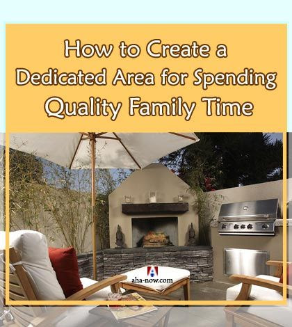 Quality Family Time: House Ideas for Spending Time with Family Together