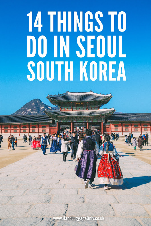 14 Fantastic Things To See And Do In Seoul, South Korea