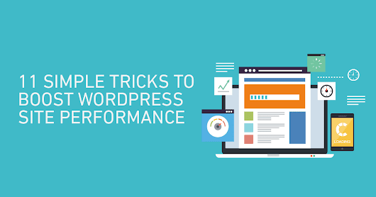 11 Simple Tricks To Boost WordPress Site Performance | WP Engine Blog