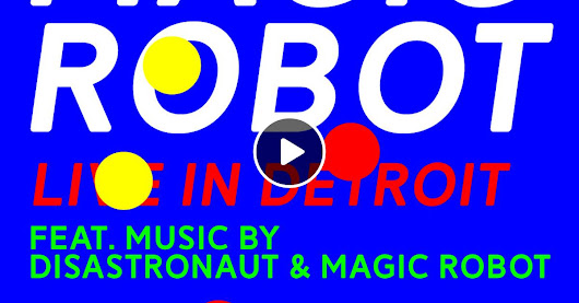 Disastronaut / Magic Robot Live in Detroit - Techno / Electronica / Tech House / Electro Live