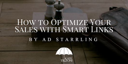 How to Optimize Your Sales with Smart Links by AD Starrling