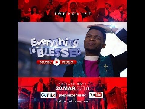 VIDEO : Joe Praize – Everything is Blessed