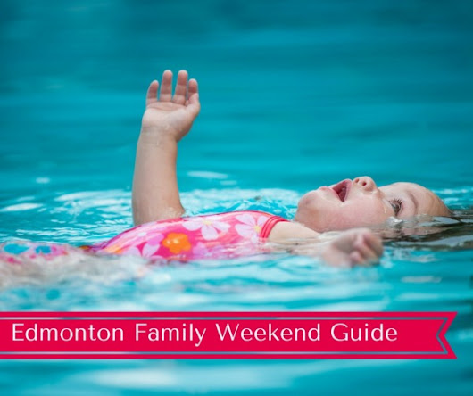 What To Do This Weekend in Edmonton With Kids | July 3 - 5, 2015 - City and Baby - What to Do in Edmonton With Kids