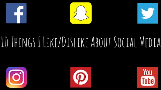 10 Things I Like/Dislike About Social Media – 30 Day Blogging Challenge Day 3