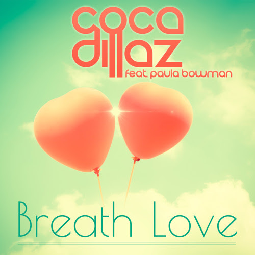 Coca Dillaz feat.Paula Bowman - Breath Love