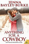 Anything for a Cowboy (NotMy1stRodeo.com) - Jenna Bayley-Burke