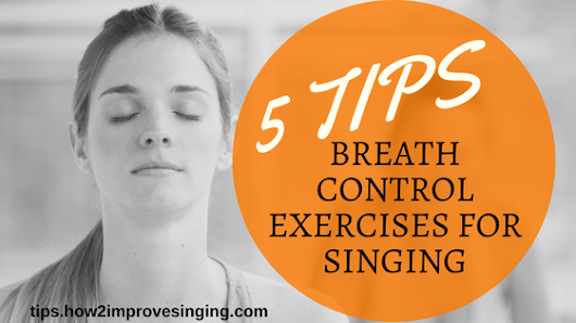 Breath Control Exercises for Singing | How 2 Improve Singing