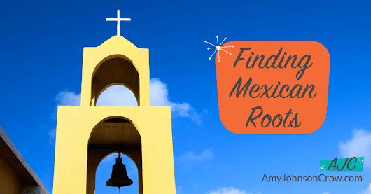 Finding Mexican Roots: Tips from Colleen Greene