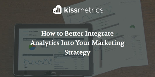 How to Better Integrate Analytics Into Your Marketing Strategy