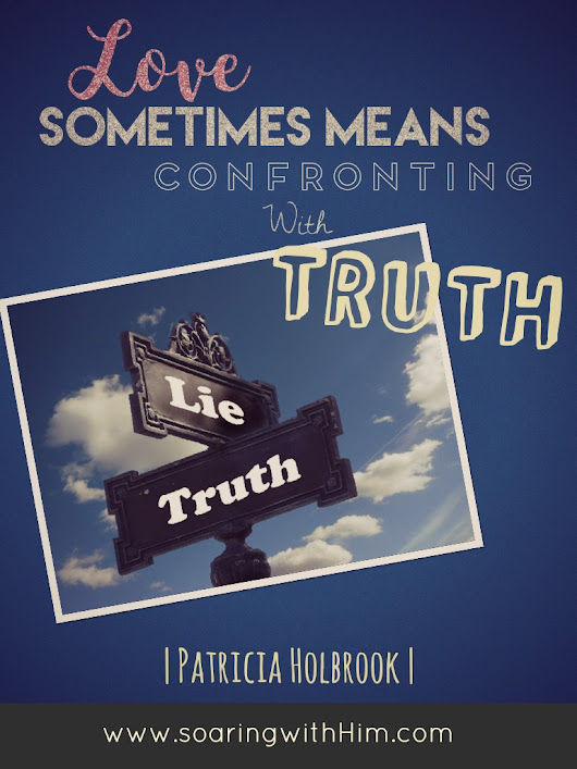 LOVE Sometimes means confronting with TRUTH {Atlanta Journal Constitution}