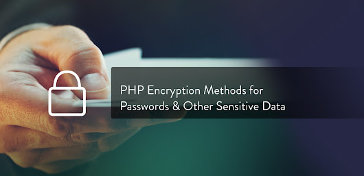 PHP Encryption Methods for Passwords & Other Sensitive Data