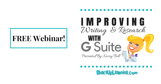 FREE Webinar - Improving Writing and Research with G Suite #GoogleEduOnAir | Shake Up Learning