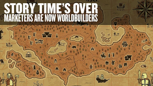 Story time's over: Marketers are now worldbuilders