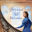 {Book Review:} Beyond All Dreams by Elizabeth Camden