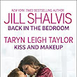 Back in the Bedroom & Kiss and Makeup: Two Fun, Sexy Romances - Kindle edition by Jill Shalvis, Taryn Leigh Taylor. Literature & Fiction Kindle eBooks @ Amazon.com.