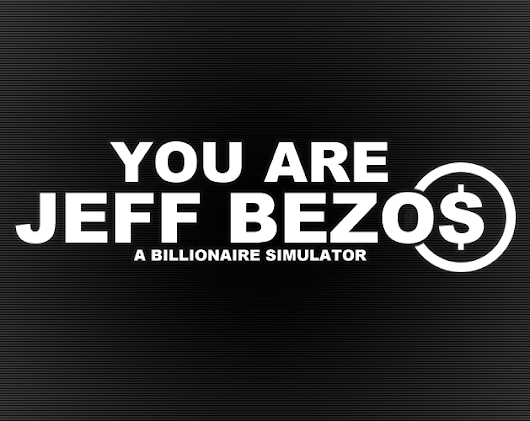 You Are Jeff Bezos by Kris Ligman