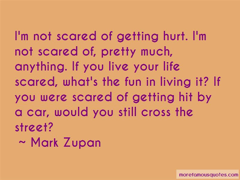 Quotes About Scared Of Getting Hurt Top 11 Scared Of Getting Hurt