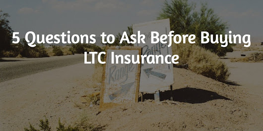 5 Questions to Ask Before Buying LTC Insurance - Local Life Agents