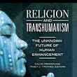 Religion and Transhumanism: The Unknown Future of Human Enhancement | Transhumanisme