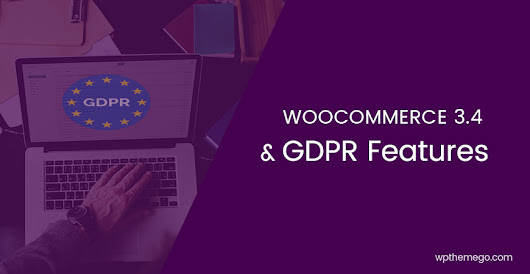 WooCommerce 3.4 & GDPR Compliance| WPThemeGo