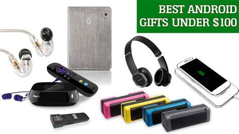 Best Android gifts under $100