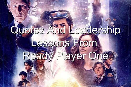 Quotes And Leadership Lessons From Ready Player One - Joseph Lalonde