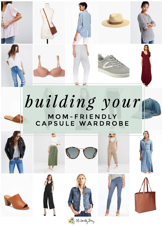 Creating a Mom-Friendly Capsule Wardrobe - Oh Lovely Day