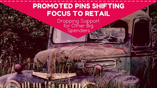 Promoted Pins Shifting Focus to Retail