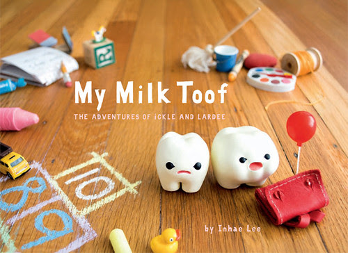 "My Milk Toof ""The Adventure of ickle and Lardee"""