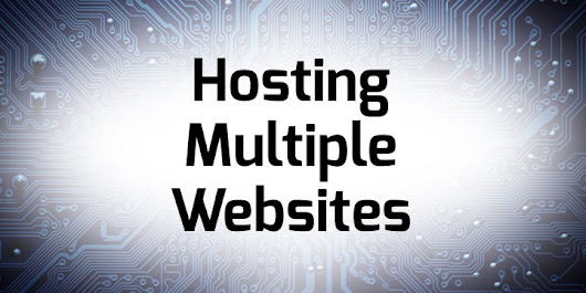Hosting multiple sites - Unlimited Web Hosting Blog